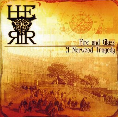 H.E.R.R. - Fire And Glass: A Norwood Tragedy