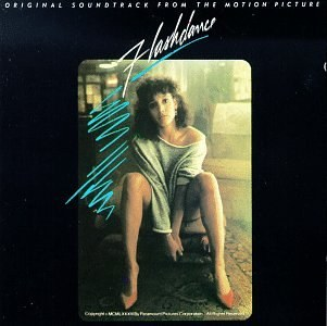 Michael Sembello... - Flashdance: Original Soundtrack From The Motion Picture