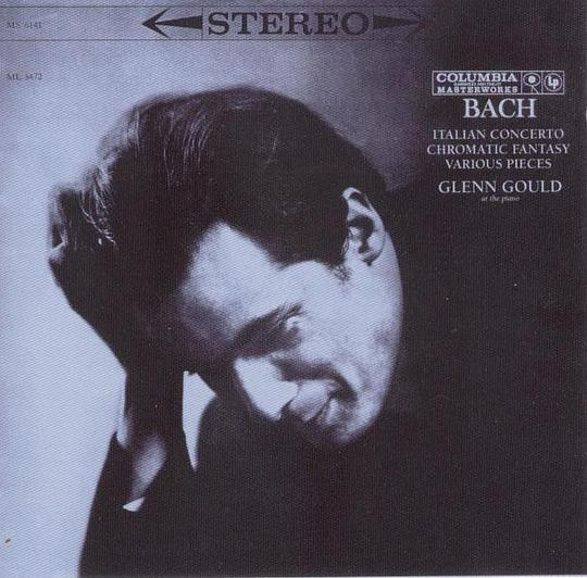 GLENN GOULD:BACH Italian Concerto, Chromatic Fantasy, Various Pieces