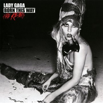Lady Gaga - Born This Way The Remix