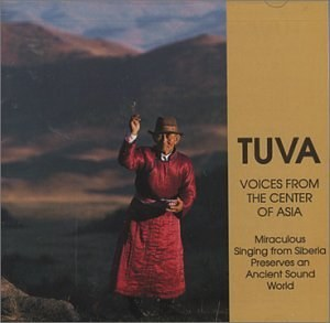 Various Artists - Tuva: Voices From the Center of Asia