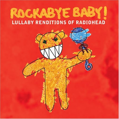 Twinkle Twinkle Little Rock Star - Rockabye Baby! Lullaby Renditions Of Radiohead