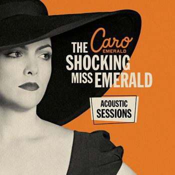 Caro Emerald - The Shocking Miss Emerald [Acoustic Sessions]