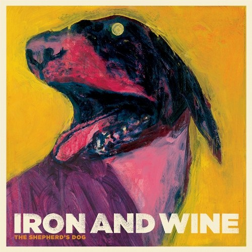 Iron & Wine - The Shepherd's Dog