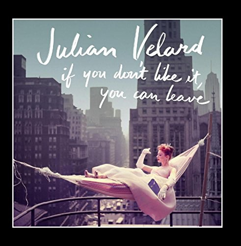 Julian Velard - If You Don't Like It, You Can Leave