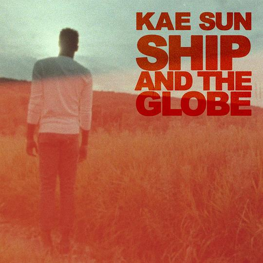Kae Sun - Ship and The Globe