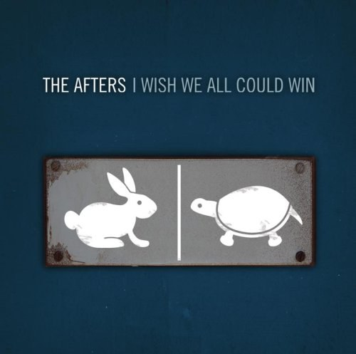 The Afters - I Wish We All Could Win