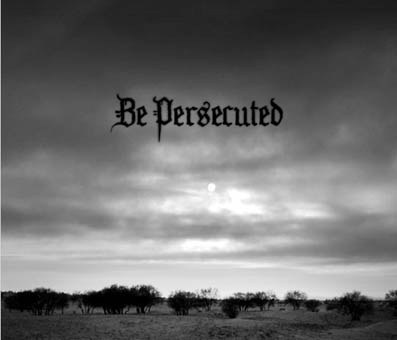Be Persecuted