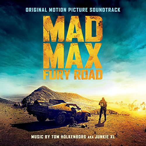 Junkie XL - Mad Max: Fury Road (Original Motion Picture Soundtrack)[Digital Deluxe]