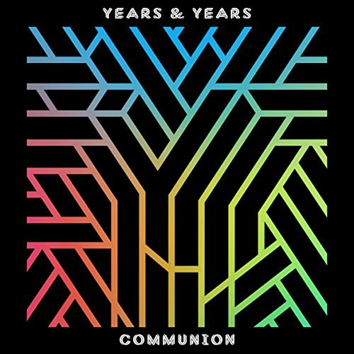 Years & Years - Communion [Deluxe Edition]