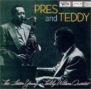 Lester Young - Teddy Wilson Quartet - Pres and Teddy