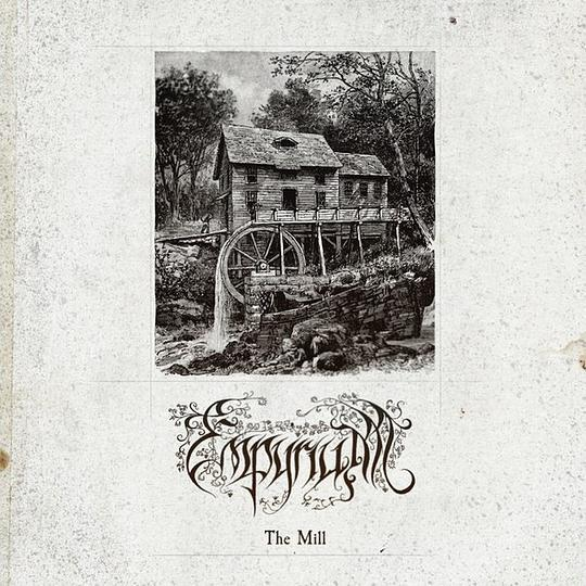 Empyrium - The Mill