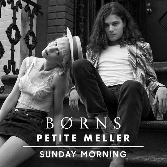 BØRNS & Petite Meller - Sunday Morning