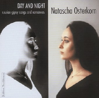 Natascha Osterkorn - Day And Night: Russian Gibsy Songs And Romances