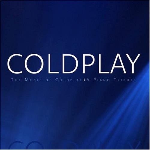 The Music of Coldplay, A Piano Tribute