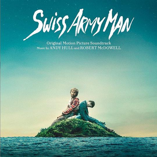Andy Hull... - Swiss Army Man