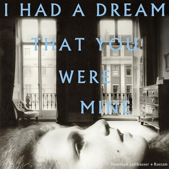 Hamilton Leithauser... - I Had A Dream That You Were Mine