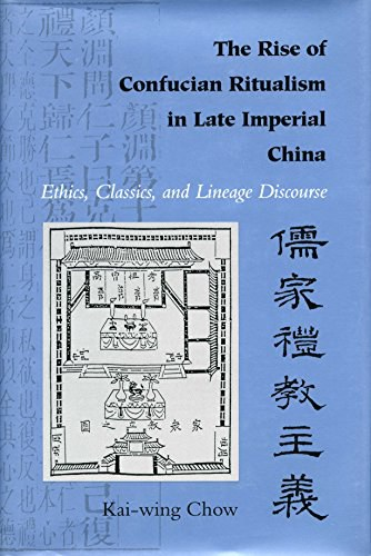 The Rise of Confucian Ritualism in Late Imperial China