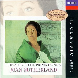 Joan Sutherland ~ The Art of the Prima Donna