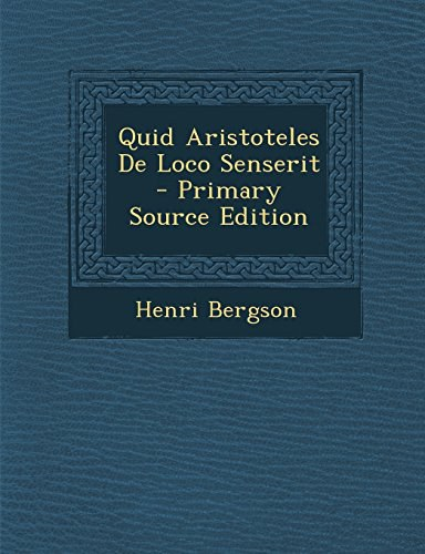 Quid Aristoteles de Loco Senserit - Primary Source Edition