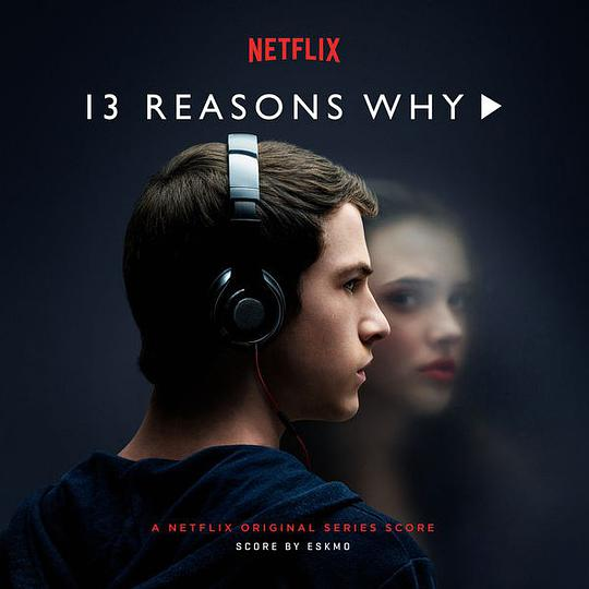 Eskmo - 13 Reasons Why (A Netflix Original Series Score)