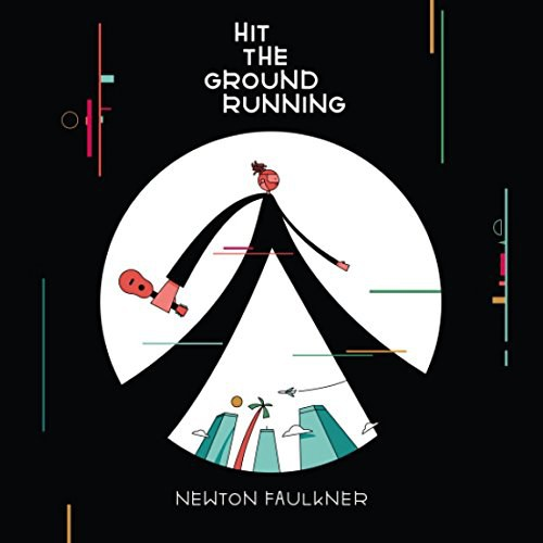 Newton Faulkner - Hit the Ground Running