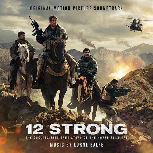 Lorne Balfe - 12 Strong (Original Motion Picture Soundtrack)