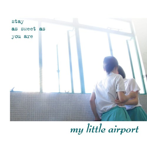 My Little Airport - Stay As Sweet As You Are