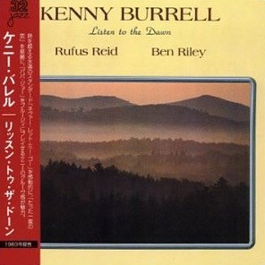 Kenny Burrell - Listen To The Dawn