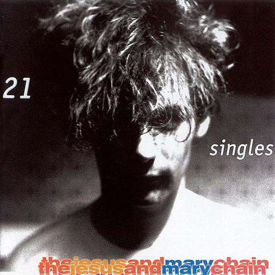 Jesus & Mary Chain - 21 Singles: Best