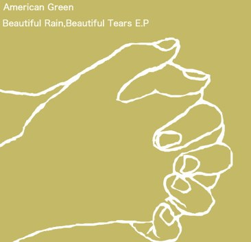 American Green - Beautiful Rain, Beautiful Tears