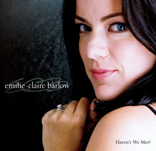 Emilie-Claire Barlow - Haven't We Met?