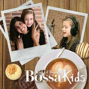 Bossa Kids - Kid of Bossa