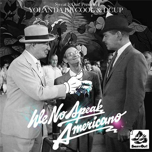 Yolanda Be Cool & Dcup - We No Speak Americano (2-Track)