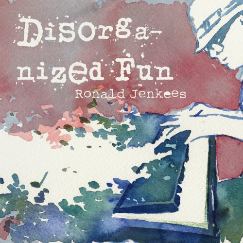 Ronald Jenkees - Disorganized Fun