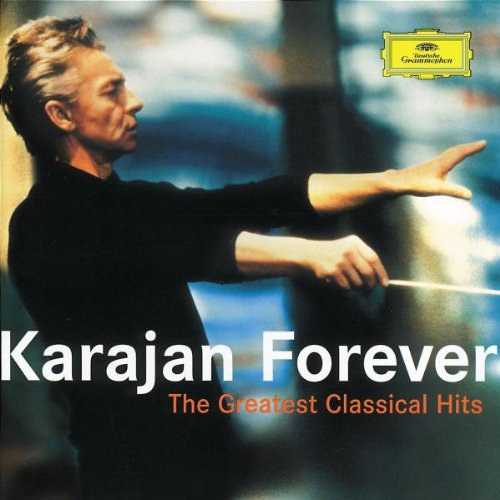 Berliner Philharmoniker... - Karajan Forever - The Greatest Classical Hits