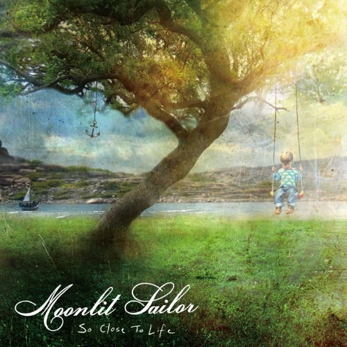 Moonlit Sailor - So Close To Life