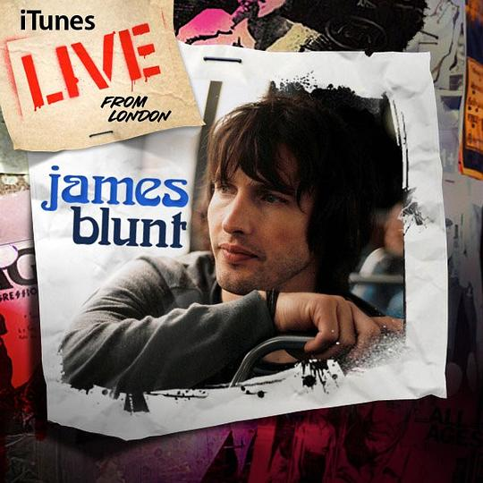 James Blunt - iTunes Live From London -James Blunt -