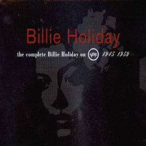 Billie Holiday - The Complete Billie Holiday On Verve, 1945-1959