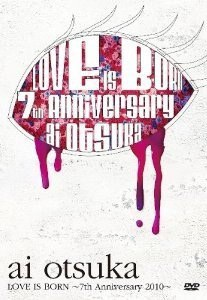 LOVE IS BORN~7th Anniversary 2010~