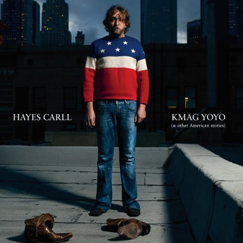 Hayes Carll - KMAG YOYO (& other American stories)