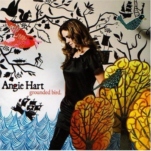 Angie Hart - Grounded Bird