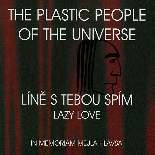 The Plastic People Of The Universe - Líně s tebou spím
