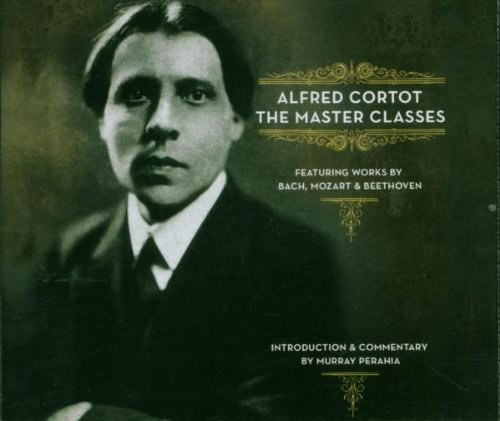 Alfred Cortot... - Alfred Cortot: The Master Classes