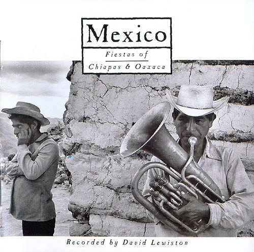 Various Artists - Explorer Series: Mexico - Fiestas of Chiapas and Oaxaca