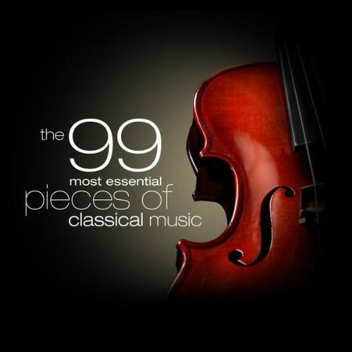 Various Artists - The 99 Most Essential Pieces of Classical Music
