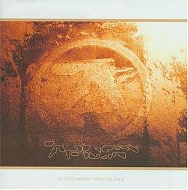 Aphex Twin - Selected Ambient Works, Vol. 2