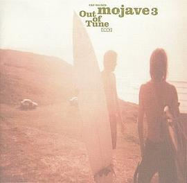 Mojave 3 - Out Of Tune
