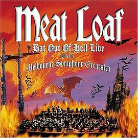 Meat Loaf - Bat out of Hell: Live with the Melbourne Symphony