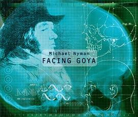 Michael Nyman Band... - Nyman: Facing Goya: An Opera in Four Acts